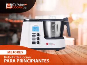 Mejores Robots De Cocina Para Principiantes 1
