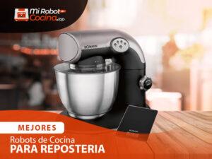 Mejores Robots De Cocina Para Repostería 1