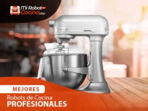 Mejores Robots De Cocina Profesionales 1