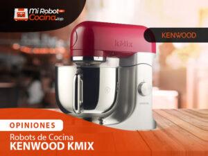 Opiniones Robots De Cocina Kenwood Kmix 1