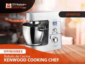Opiniones Robots De Cocina Kenwood Cooking Chef 1